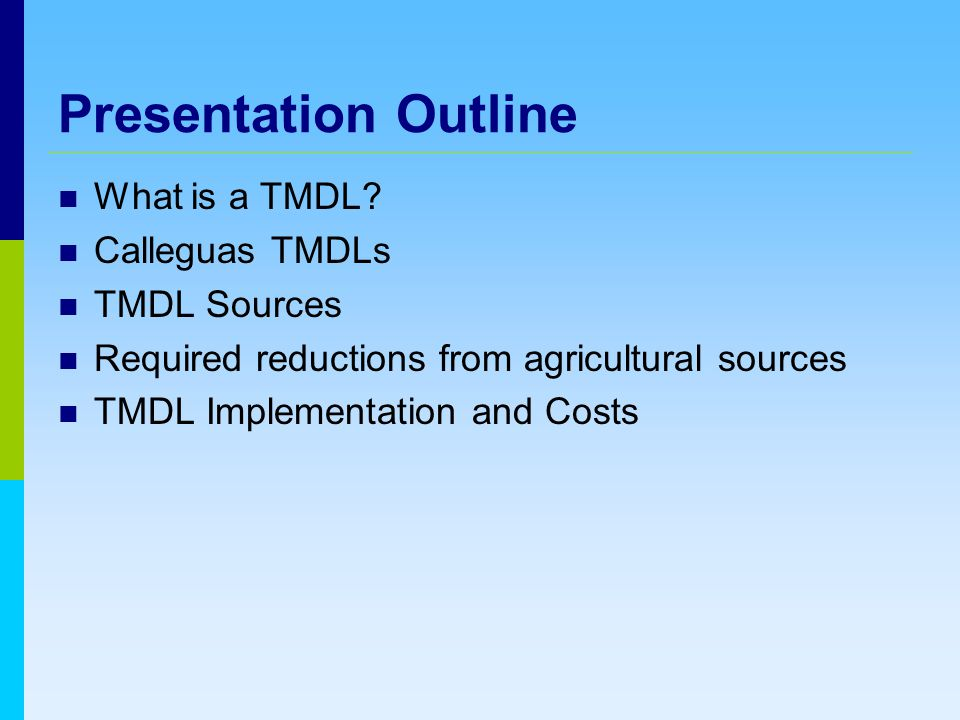 Presentation Outline What is a TMDL.