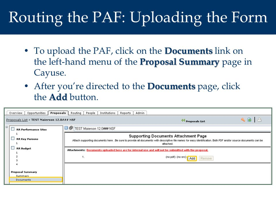 Routing the PAF: Uploading the Form Documents Proposal SummaryTo upload the PAF, click on the Documents link on the left-hand menu of the Proposal Summary page in Cayuse.