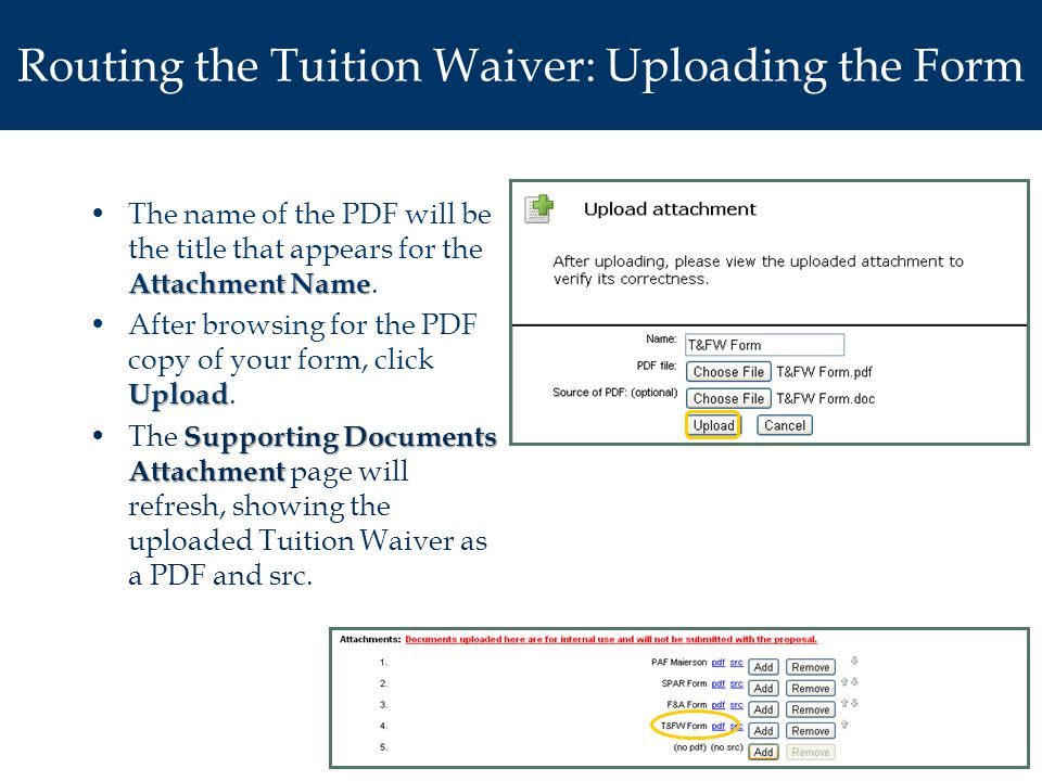 Routing the Tuition Waiver: Uploading the Form Attachment NameThe name of the PDF will be the title that appears for the Attachment Name.