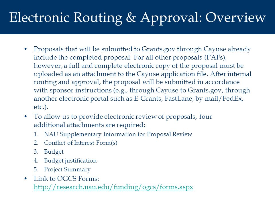Electronic Routing & Approval: Overview Proposals that will be submitted to Grants.gov through Cayuse already include the completed proposal.