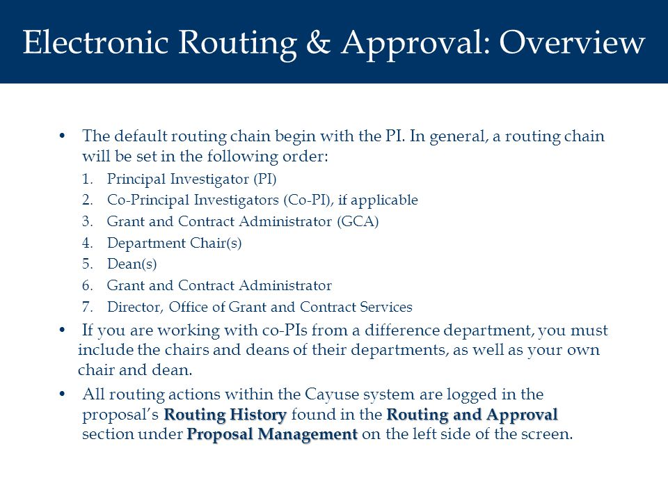 Electronic Routing & Approval: Overview The default routing chain begin with the PI.