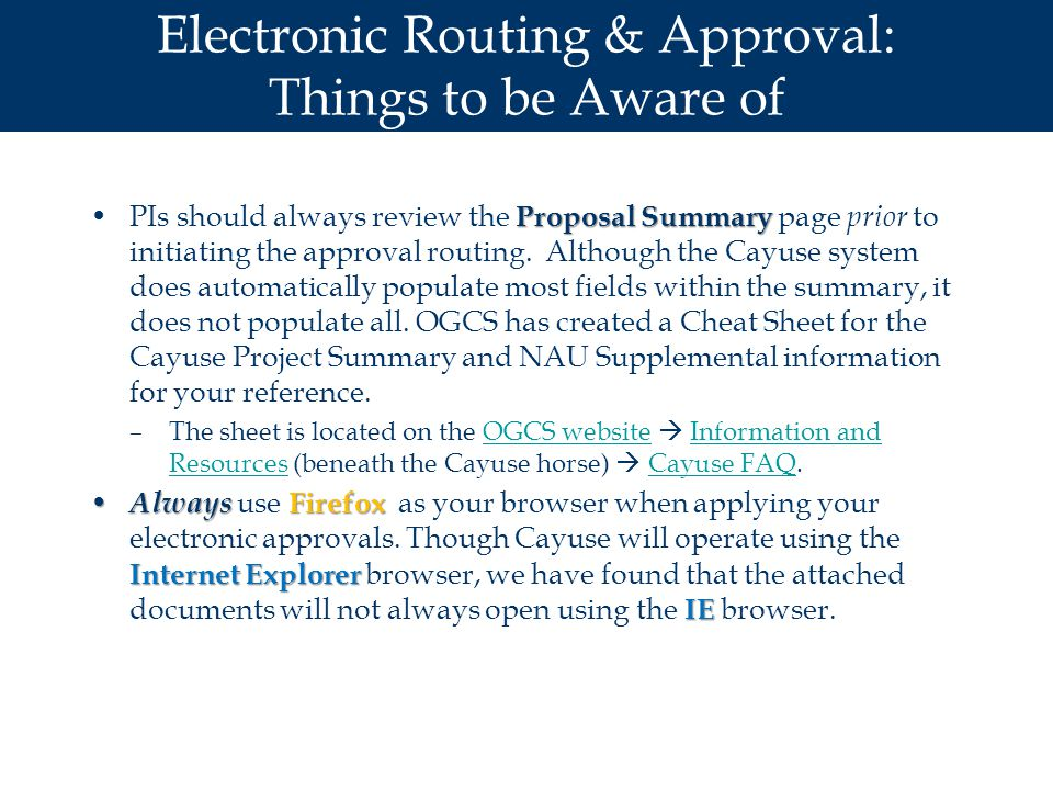 Electronic Routing & Approval: Things to be Aware of Proposal SummaryPIs should always review the Proposal Summary page prior to initiating the approval routing.