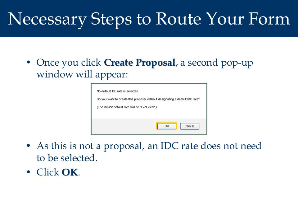 Create ProposalOnce you click Create Proposal, a second pop-up window will appear: As this is not a proposal, an IDC rate does not need to be selected.