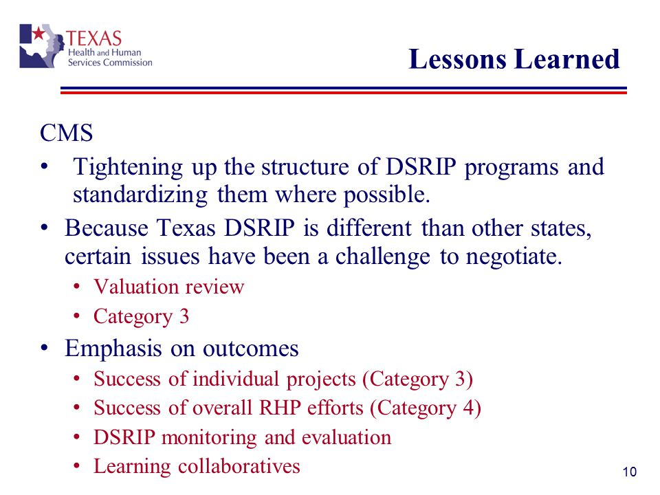 Lessons Learned CMS Tightening up the structure of DSRIP programs and standardizing them where possible.