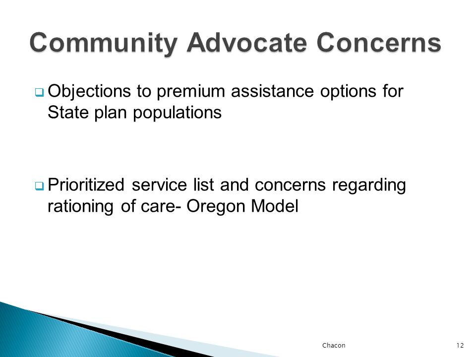  Objections to premium assistance options for State plan populations  Prioritized service list and concerns regarding rationing of care- Oregon Model Chacon12