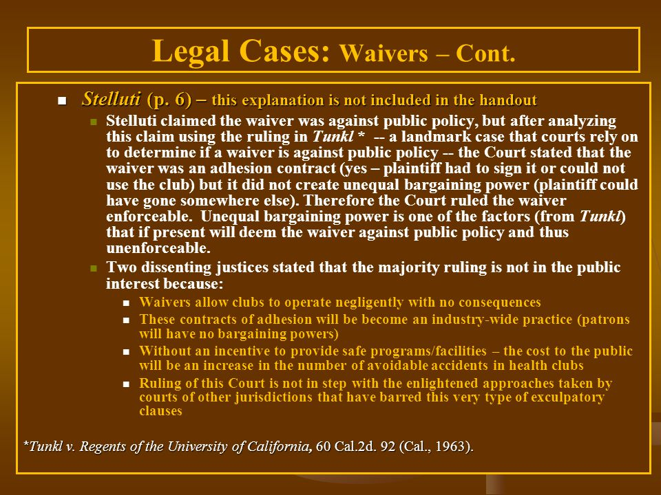 Legal Cases: Waivers – Cont. Stelluti (p. 6) – this explanation is not included in the handout Stelluti (p. 6) – this explanation is not included in t