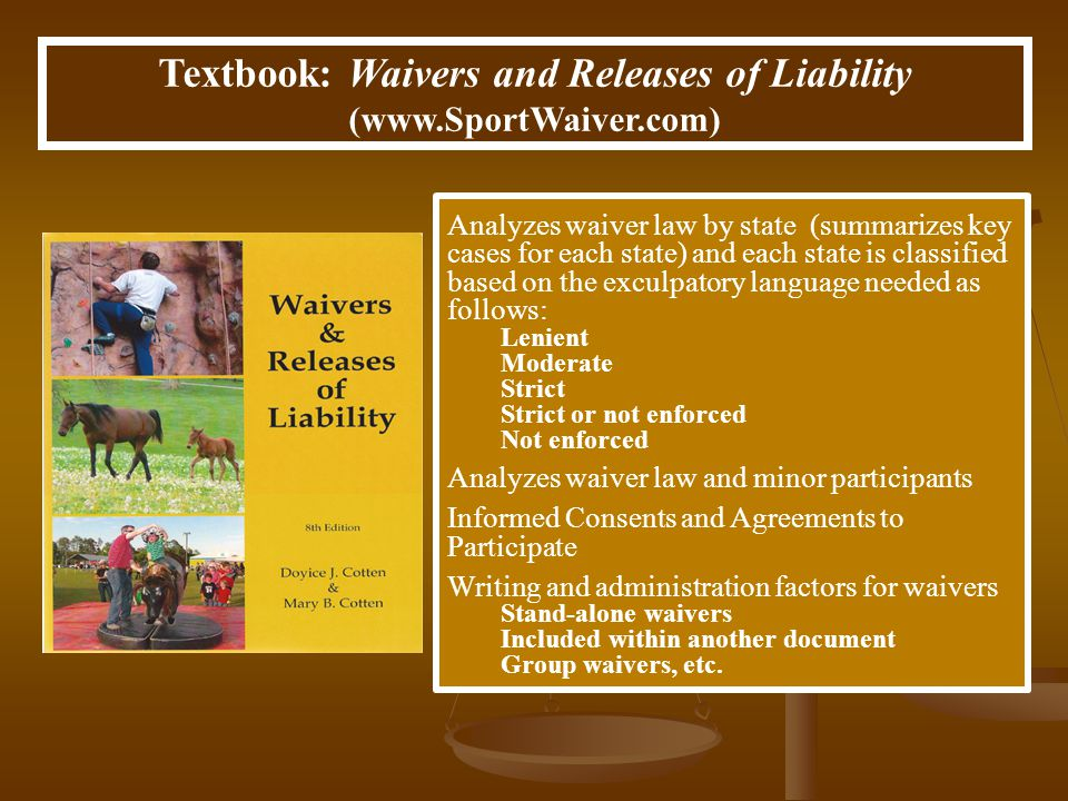 Textbook: Waivers and Releases of Liability (www.SportWaiver.com) Analyzes waiver law by state (summarizes key cases for each state) and each state is