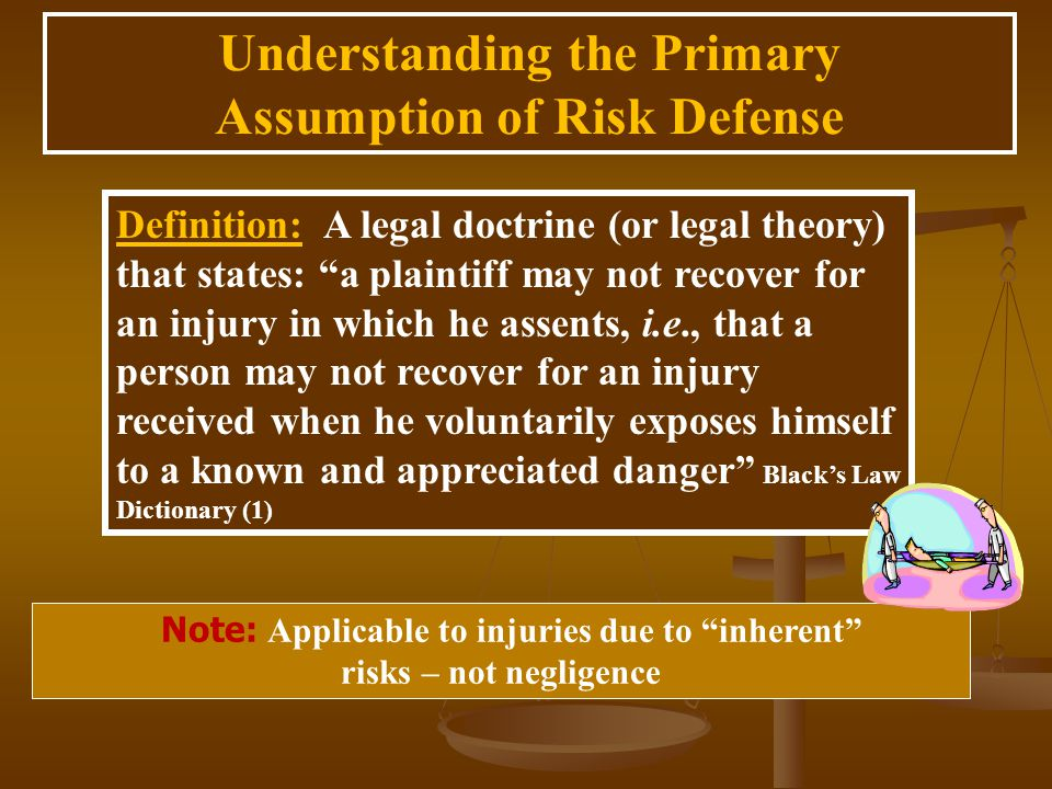 "Understanding the Primary Assumption of Risk Defense Definition: A legal doctrine (or legal theory) that states: ""a plaintiff may not recover for an i"