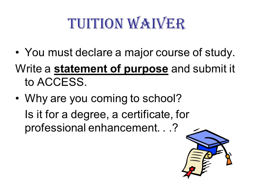 Tuition Waiver You must be a resident of Texas (There are some loop holes if you are not a resident.