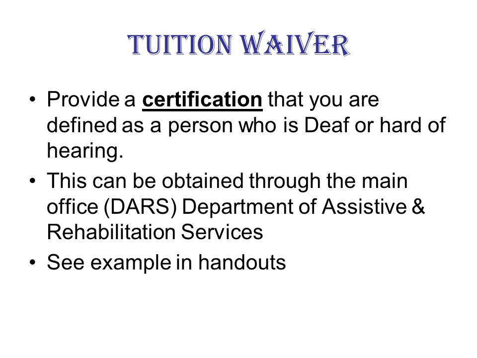 Tuition Waiver You must declare a major course of study.