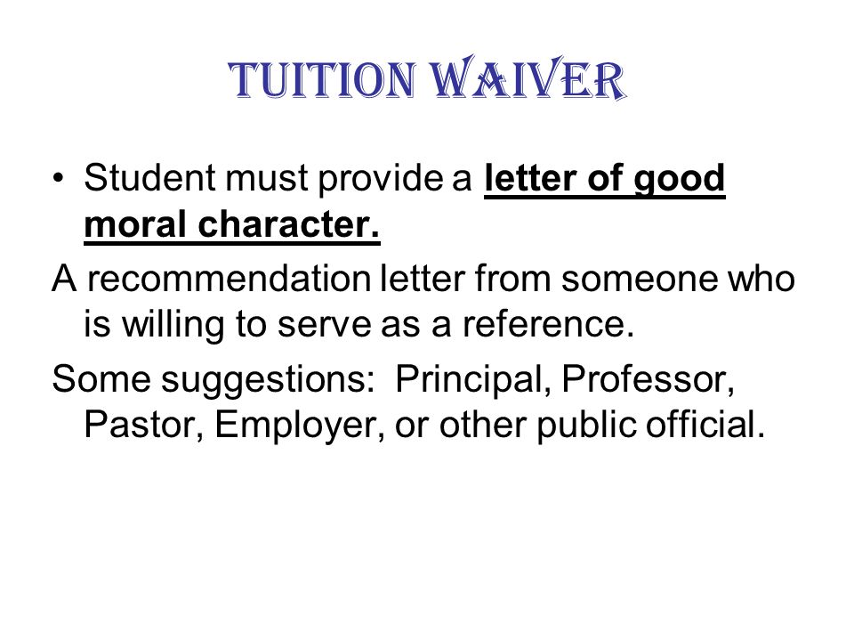 Tuition Waiver You must provide a copy of your High school diploma or if you have been to other schools an official transcript.