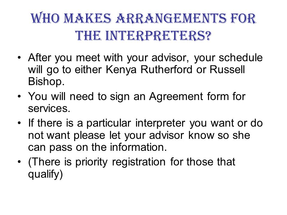What kind of Interpreters are there, ASL, SEE, Oral, Cued…..