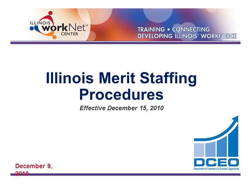 Illinois Merit Staffing Procedures Effective December 15, 2010 December 9, 2010