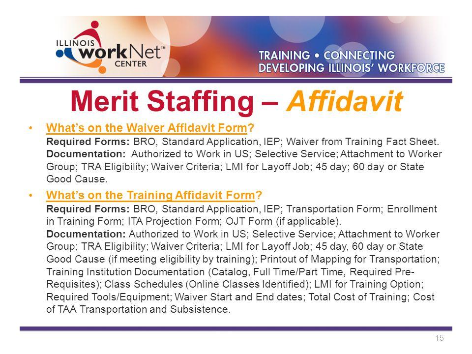 Merit Staffing – Affidavit What's on the Waiver Affidavit Form.