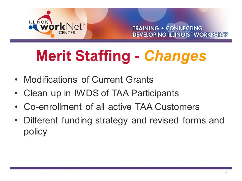 Merit Staffing – Approvals Trade Notification – No Changes in Procedures Trade Rapid Response – No Changes in Procedures 2002 and 2009 BRO - No approval needed by DCEO State Merit Staff.