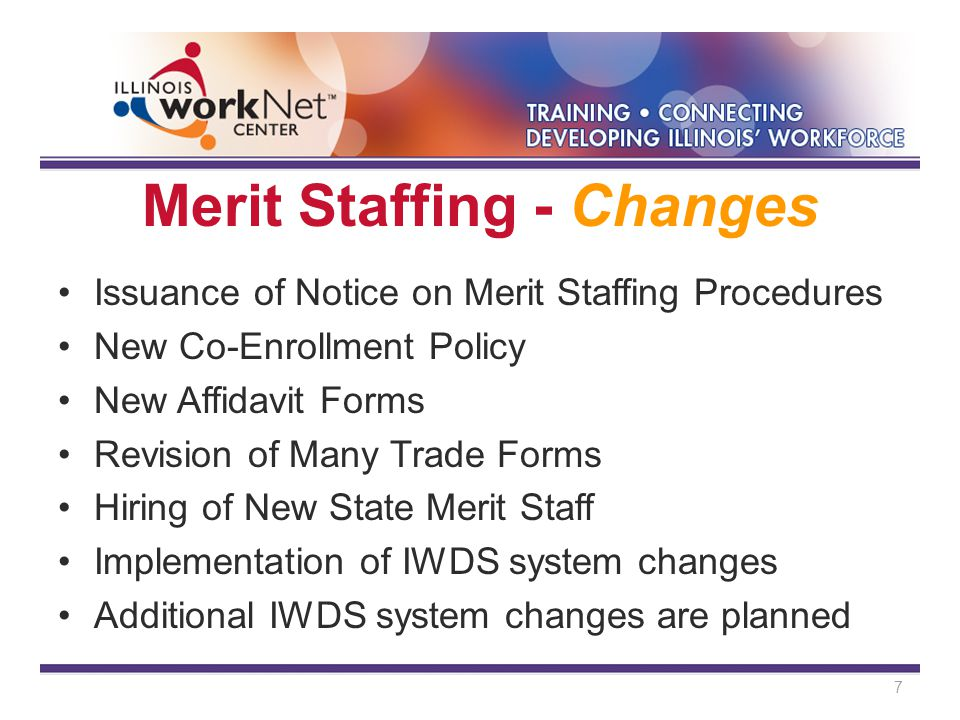 Merit Staffing – Approvals Potential Suspensions Continued –All Potential Suspensions Must be Approved by DCEO State Merit Staff –The Case Manager Must Verify and Document the Reason for the Potential Suspension –The Case Manager will Enter a Potential Suspension Status Record in IWDS and Enter the Reason for the Potential Suspension in the Comment Box – Mark the Record as Justified or Not Justified and it will be Set to Pending 28
