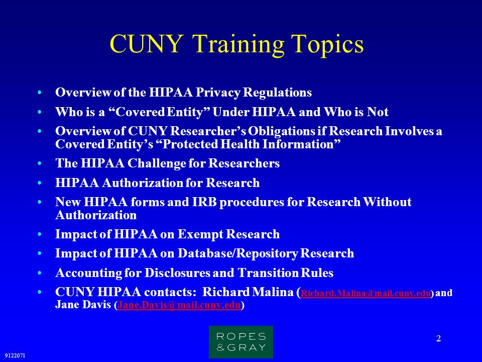 9122071 43 Use of PHI in Research Without Authorization (cont.) 4.Waiver of an authorization or an alteration of authorization is approved upon a signed, documented determination by the IRB in accordance with criteria required by HIPAA (discussed below) The CUNY IRB will review HIPAA waiver and alteration requests for CUNY research using PHI