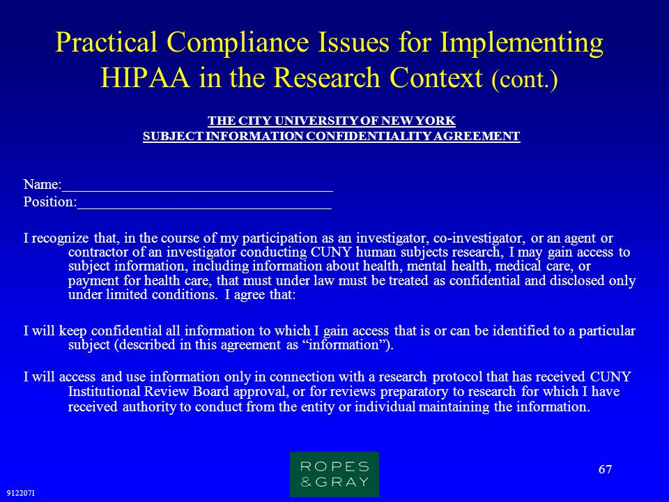 9122071 67 Practical Compliance Issues for Implementing HIPAA in the Research Context (cont.) THE CITY UNIVERSITY OF NEW YORK SUBJECT INFORMATION CONF