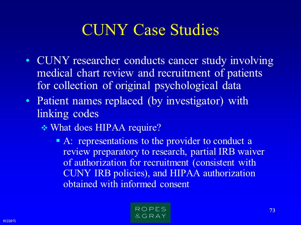 9122071 73 CUNY Case Studies CUNY researcher conducts cancer study involving medical chart review and recruitment of patients for collection of origin