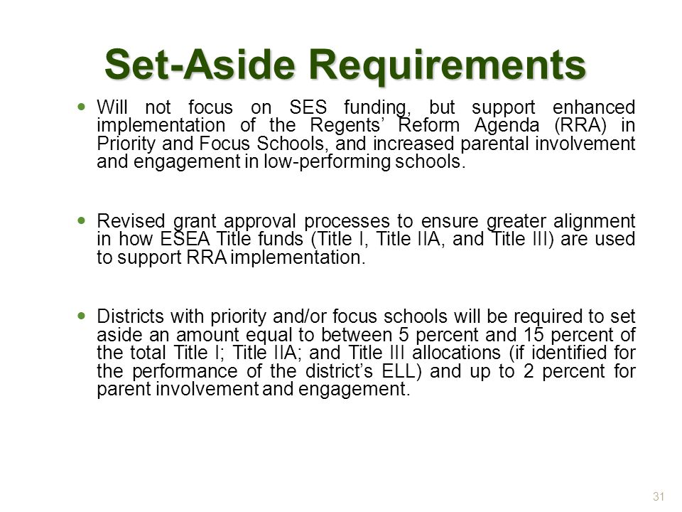 Set-Aside Requirements Will not focus on SES funding, but support enhanced implementation of the Regents' Reform Agenda (RRA) in Priority and Focus Schools, and increased parental involvement and engagement in low-performing schools.