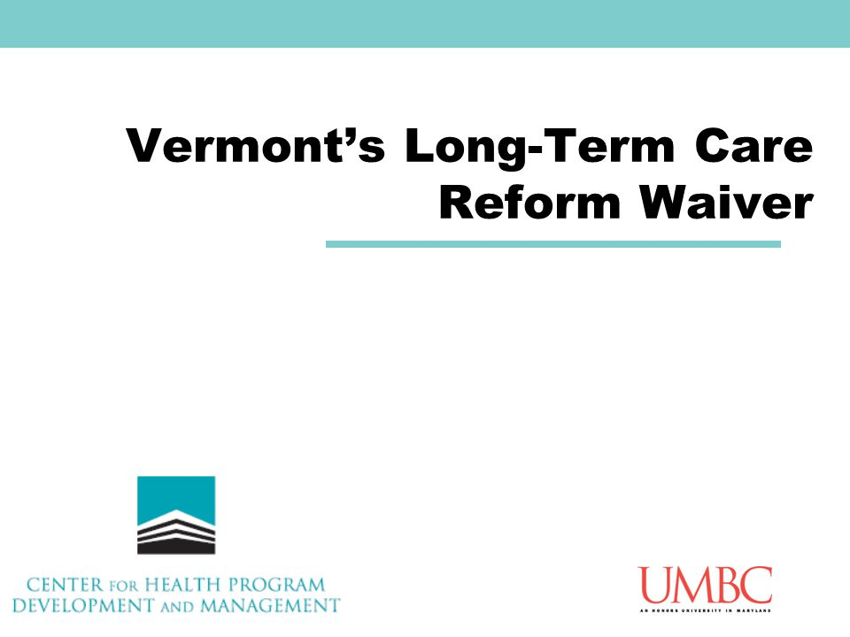 Vermont's Long-Term Care Reform Waiver