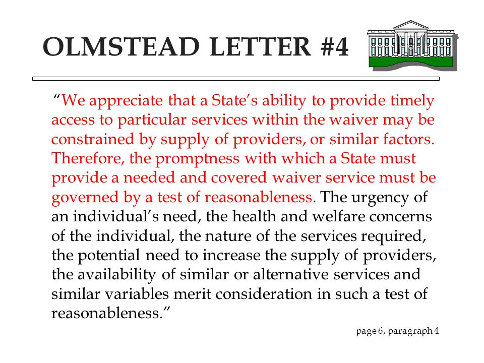 """OLMSTEAD LETTER #4 """"We appreciate that a State's ability to provide timely access to particular services within the waiver may be constrained by suppl"""