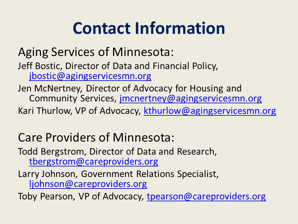 Contact Information Aging Services of Minnesota: Jeff Bostic, Director of Data and Financial Policy, jbostic@agingservicesmn.org jbostic@agingservices