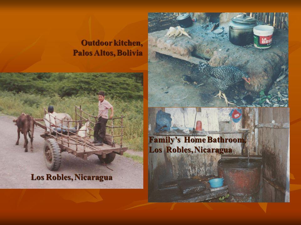 Outdoor kitchen, Palos Altos, Bolivia Outdoor kitchen, Palos Altos, Bolivia Los Robles, Nicaragua Family's Home Bathroom, Los Robles, Nicaragua