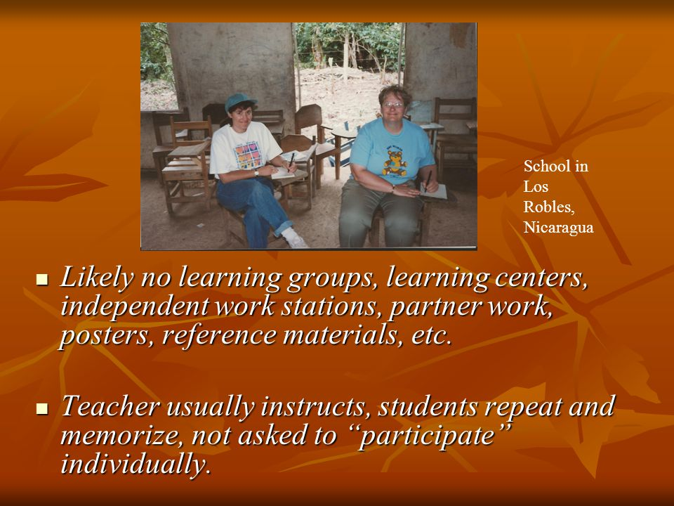 Likely no learning groups, learning centers, independent work stations, partner work, posters, reference materials, etc.