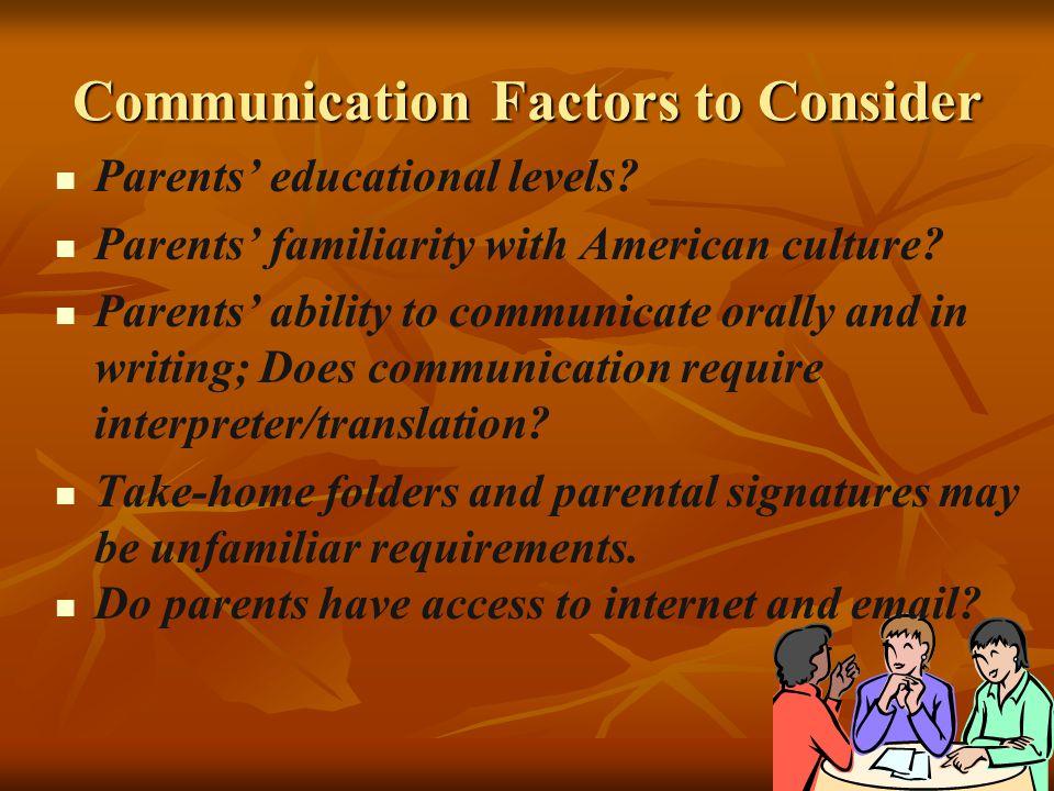 Communication Factors to Consider Parents' educational levels.