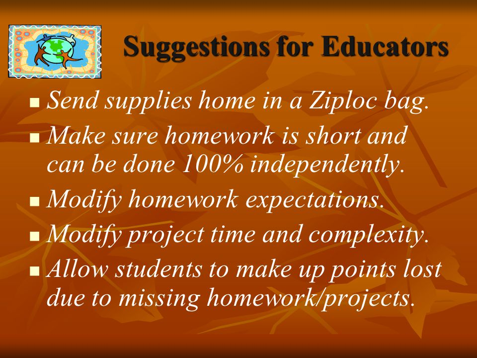 Suggestions for Educators Send supplies home in a Ziploc bag.