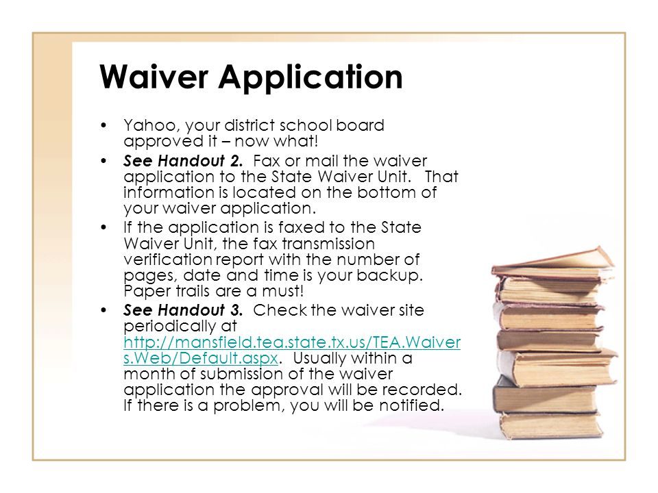 Waiver Application Yahoo, your district school board approved it – now what.