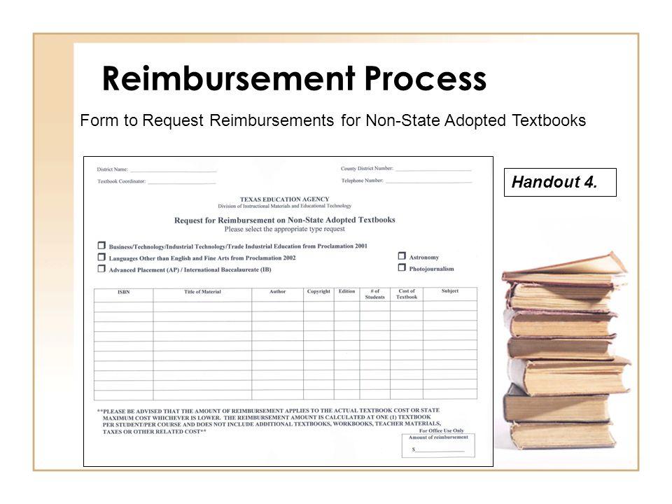Reimbursement Process Form to Request Reimbursements for Non-State Adopted Textbooks Handout 4.