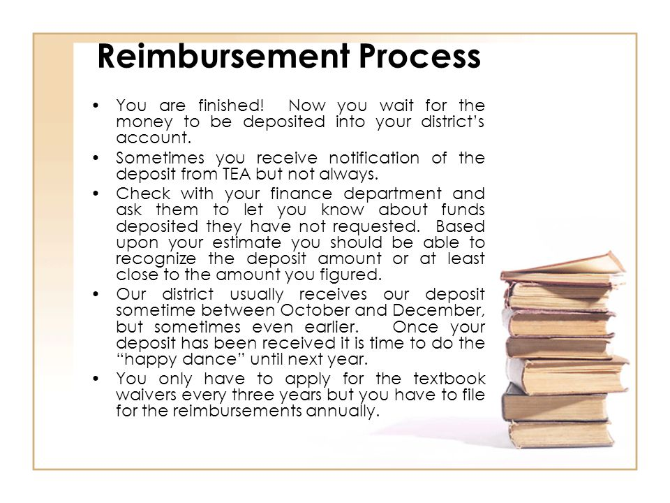 You are finished. Now you wait for the money to be deposited into your district's account.