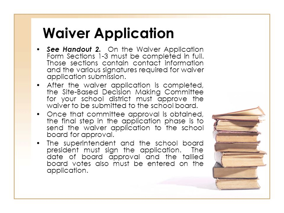 Waiver Application See Handout 2.