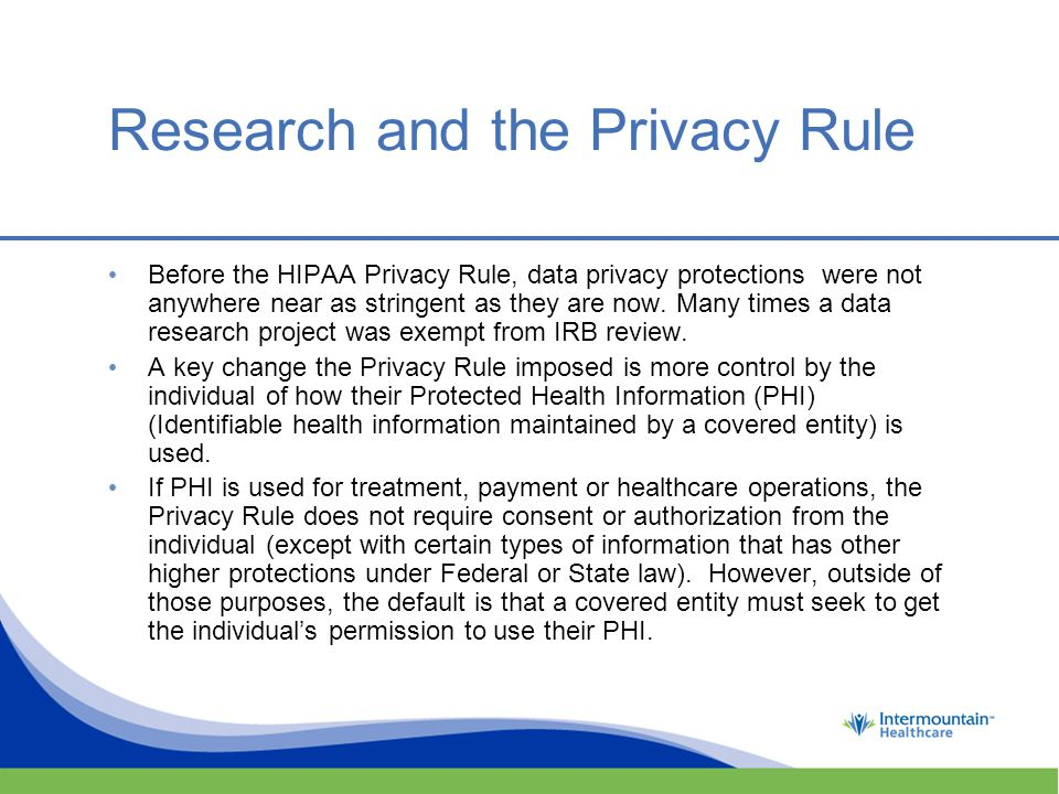 Research and the Privacy Rule Before the HIPAA Privacy Rule, data privacy protections were not anywhere near as stringent as they are now.