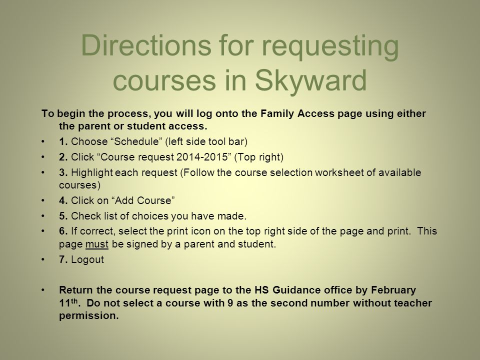 Directions for requesting courses in Skyward To begin the process, you will log onto the Family Access page using either the parent or student access.