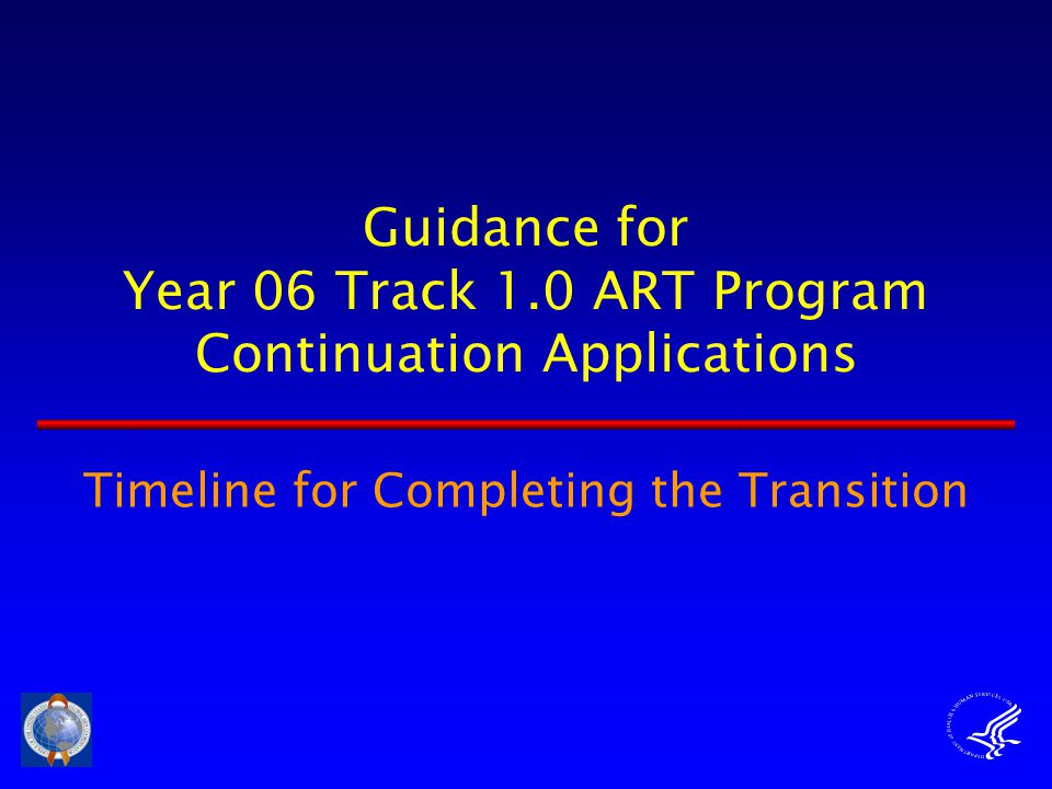 Guidance for Year 06 Track 1.0 ART Program Continuation Applications Timeline for Completing the Transition