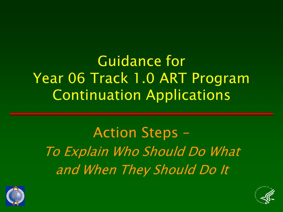 Guidance for Year 06 Track 1.0 ART Program Continuation Applications Action Steps – To Explain Who Should Do What and When They Should Do It