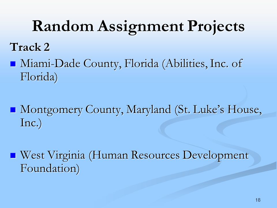 18 Random Assignment Projects Track 2 Miami-Dade County, Florida (Abilities, Inc.