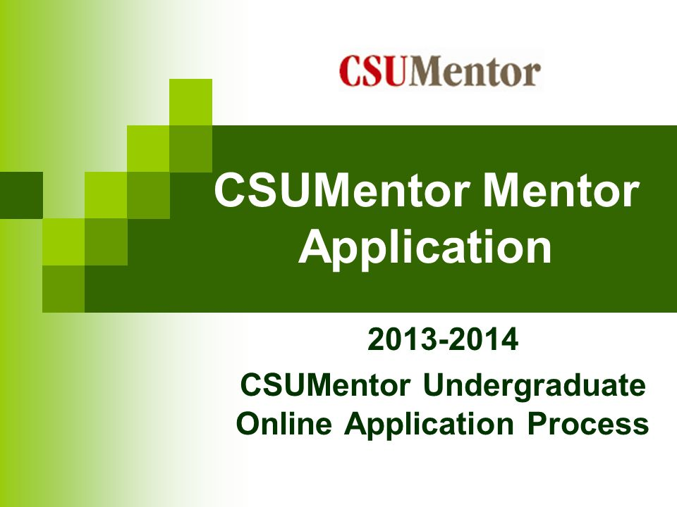 CSUMentor Mentor Application 2013-2014 CSUMentor Undergraduate Online Application Process