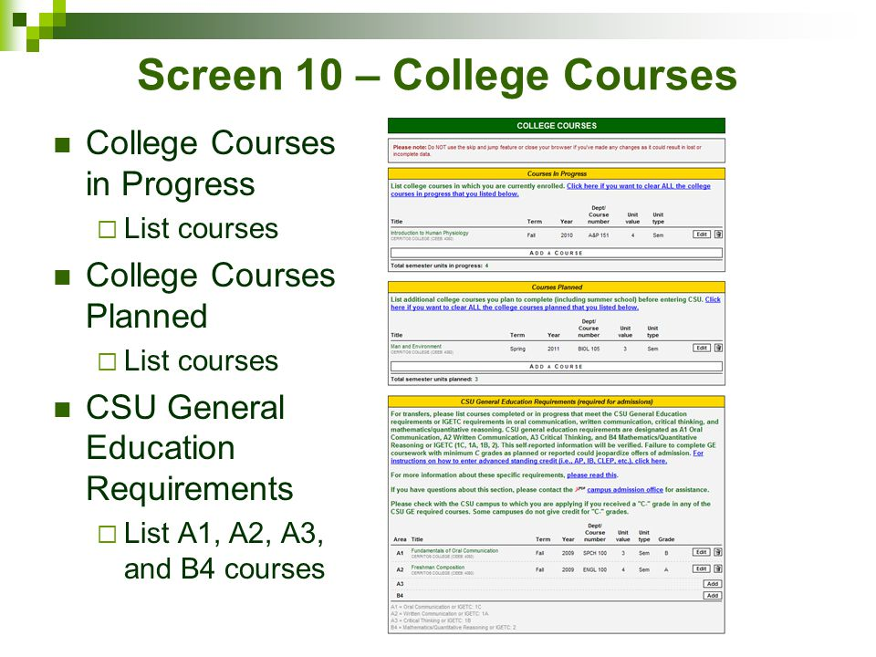Screen 10 – College Courses College Courses in Progress  List courses College Courses Planned  List courses CSU General Education Requirements  List A1, A2, A3, and B4 courses