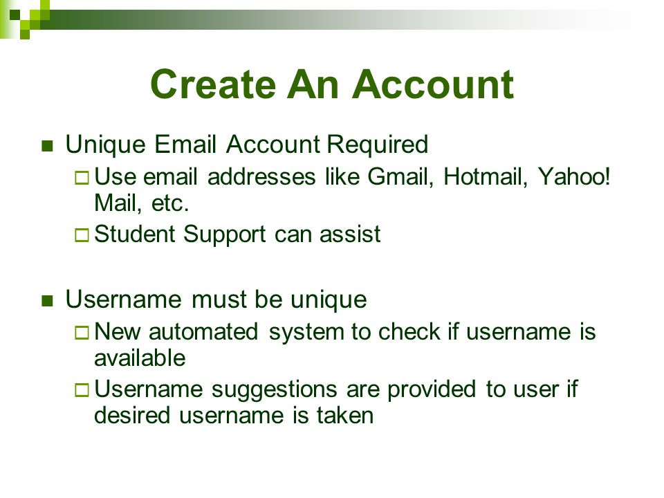 Create An Account Unique Email Account Required  Use email addresses like Gmail, Hotmail, Yahoo.
