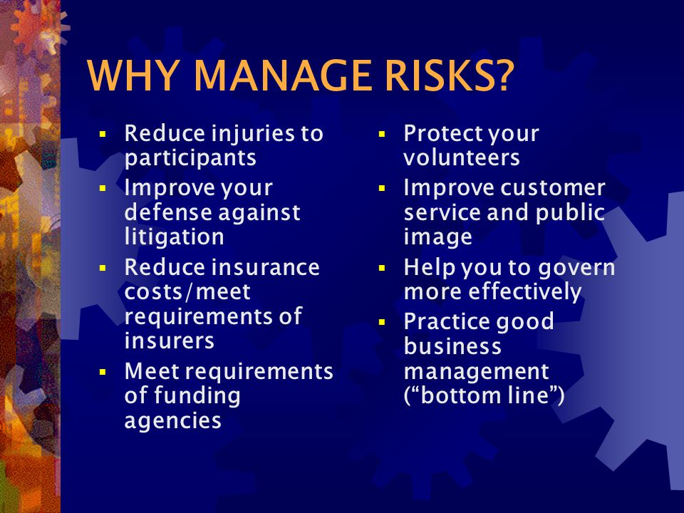 WHY MANAGE RISKS.