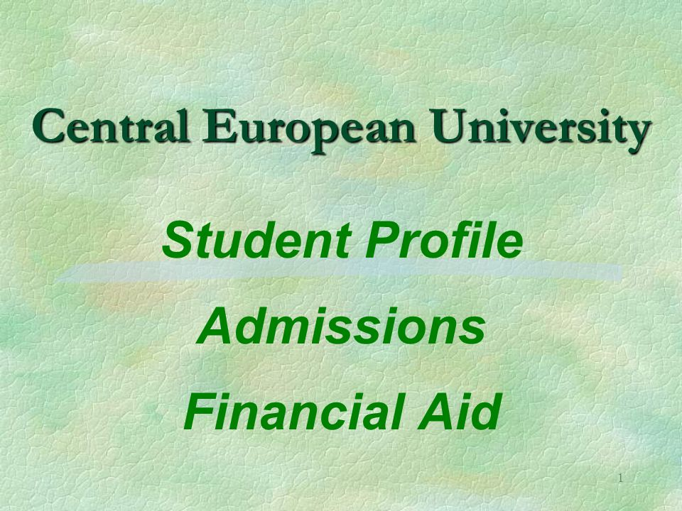 1 Central European University Student Profile Admissions Financial Aid