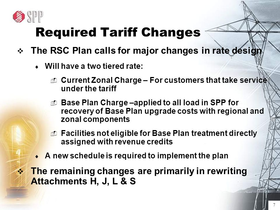 18 Applicability of Base Plan Charge  The intent is to apply this charge to ALL load within the SPP footprint:  Load currently taking network service under the SPP Tariff; and  To all other load that is not currently taking service under the SPP Tariff  Bundled retail load for which Transmission Owners have not requested service under the SPP Tariff  All load being served under Grandfathered Agreements  To Transmission Customers taking P-to-P under the SPP Tariff