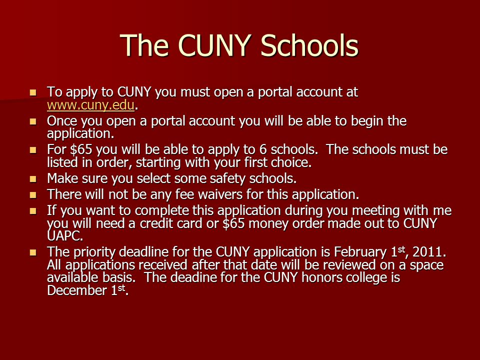 The CUNY Schools To apply to CUNY you must open a portal account at