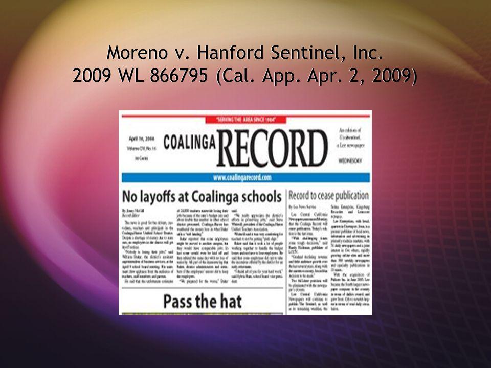 Moreno v. Hanford Sentinel, Inc. 2009 WL 866795 (Cal. App. Apr. 2, 2009)