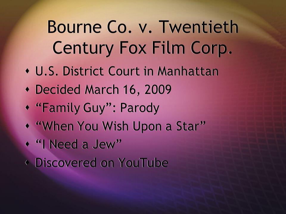 Bourne Co. v. Twentieth Century Fox Film Corp.  U.S.