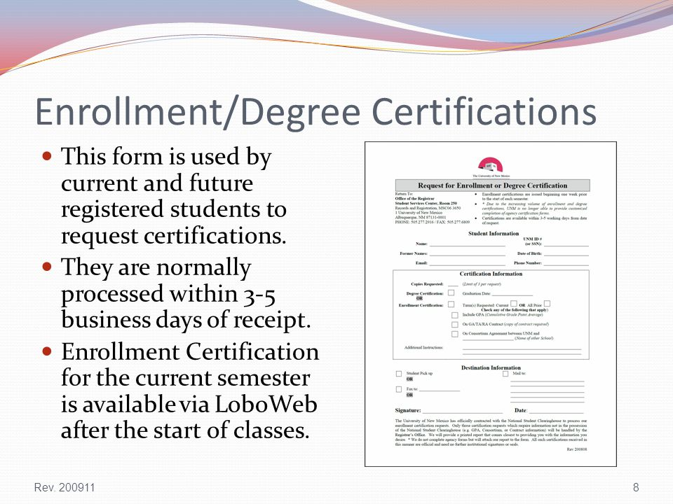 Enrollment/Degree Certifications This form is used by current and future registered students to request certifications.